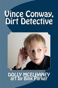 Vince Conway, Dirt Detective
