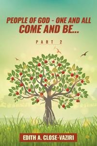 People of God - One and All Come and Be ... Part 2