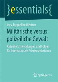 Militarische Versus Polizeiliche Gewalt