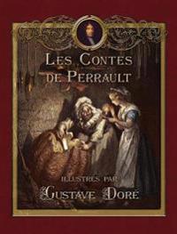 Les Contes de Perrault Illustr�s Par Gustave Dor�