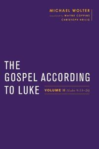 The Gospel According to Luke, Volume 2: Volume II (Luke 9:51-24)