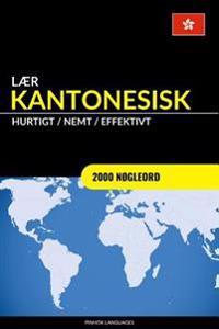 Lær Kantonesisk - Hurtigt / Nemt / Effektivt: 2000 Nøgleord