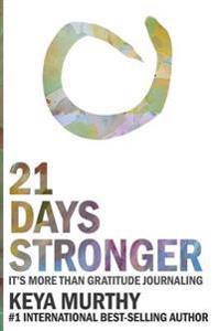 21 Days Stronger: It's More Than Gratitude Journaling