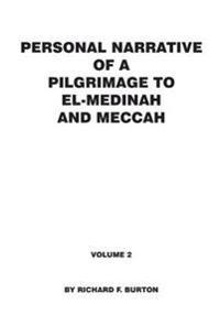 Personal Narrative of a Pilgrimage to El-Medinah and Meccah