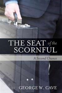 The Seat of the Scornful: A Second Chance