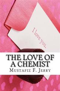 The Love of a Chemist