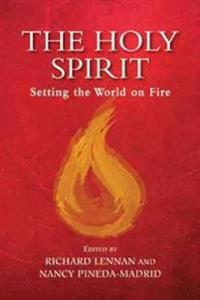 The Holy Spirit: Setting the World on Fire