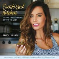 Sunkissed Kitchen: Exciting Your Taste Buds Without the Guilt!