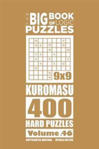The Big Book of Logic Puzzles - Kuromasu 400 Hard (Volume 46)
