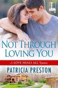 Not Through Loving You