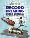 Record-Breaking Brick Vehicles