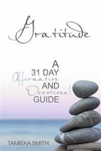 Gratitude: A 31 Day Affirmation & Devotional Guide