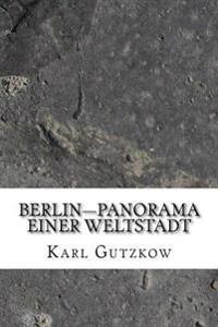 Berlin-Panorama Einer Weltstadt