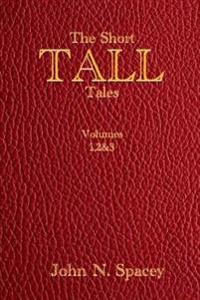 The Short Tall Tales Volumes 1, 2 & 3