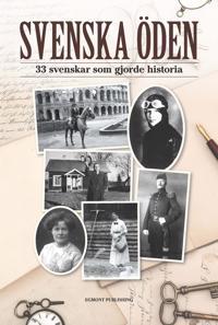 Svenska öden : 37 svenskar som gjorde historia