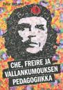 Che, Freire ja vallankumouksen pedagogiikka