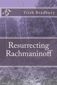 Resurrecting Rachmaninoff