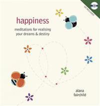 Happiness: Meditations for Realising Your Dreams & Destiny