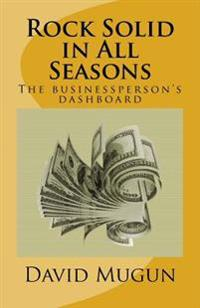 Rock Solid in All Seasons: The Businessperson's Dashboard