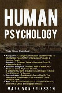 Human Psychology: This Book Includes Manipulation, Hypnosis, Emotional Intelligence, Communication, Nlp