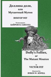 Dollina Dolya, Ili Mutantnyi Muton: Dolly's Follies, or the Mutant Mouton