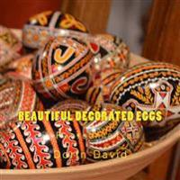 Beautiful Decorated Eggs: Photography
