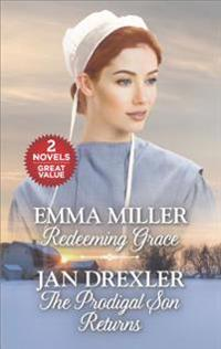 Redeeming Grace and the Prodigal Son Returns: Redeeming Grace\The Prodigal Son Returns