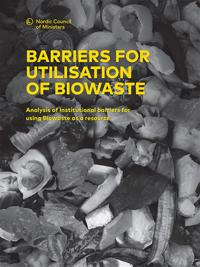 Barriers for utilisation of biowaste: Analysis of Institutional barriers for using Biowaste as a resource