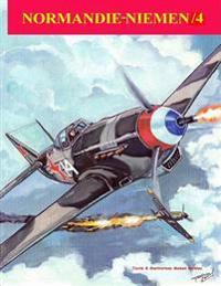 Normandie-Niemen Volume IV: Histoire Illustree Du Groupe de Chasse de la France Libre Sur Le Front Russe 1942-1945