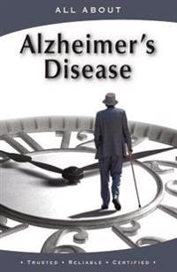All about Alzheimer's Disease