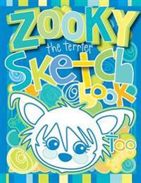 Zooky the Terrier Sketch Book Too: Zooky and Friends Activity Books