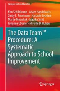 Data Team Procedure: A Systematic Approach to School Improvement