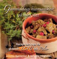 Gammaldags husmanskost på nytt sätt : recept och tips för glutenfri LCHF och paleo