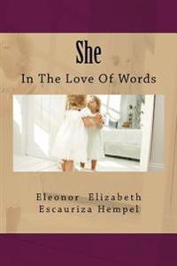 She: In the Love of Words