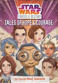 Star Wars Forces of Destiny: Tales of Hope & Courage