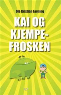Kai og kjempefrosken - Ole Kristian Løyning | Ridgeroadrun.org