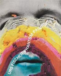 Urs Fischer: Phantom Paintings