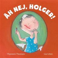 Åh nej, Holger!
