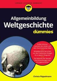 Allgemeinbildung Weltgeschichte fur Dummies