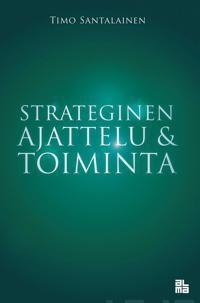 Strateginen ajattelu & toiminta