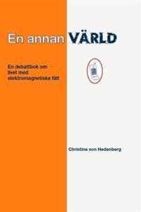 En annan värld - en debattbok om livet med elektromagnetiska fält