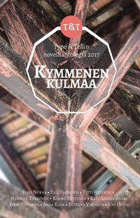 Kymmenen kulmaa - Type & Tellin novelliantologia 2017