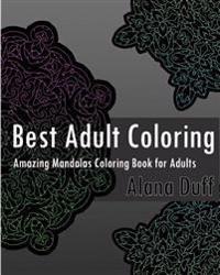 Best Adult Coloring Books: Amazing Mandalas Coloring Book for Adults