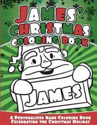 James' Christmas Coloring Book: A Personalized Name Coloring Book Celebrating the Christmas Holiday