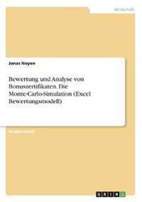 Bewertung und Analyse von Bonuszertifikaten. Die Monte-Carlo-Simulation (Excel Bewertungsmodell)