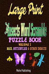 Large Print Insects Word Scramble Puzzle Book: Volume I: Bees, Butterflies & Other Insects