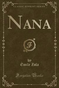 Nana (Classic Reprint)