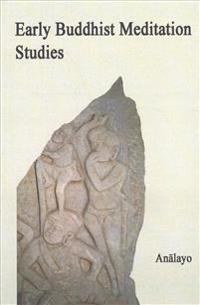 Early Buddhist Meditation Studies