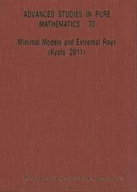 Minimal Models And Extremal Rays (Kyoto,2011)