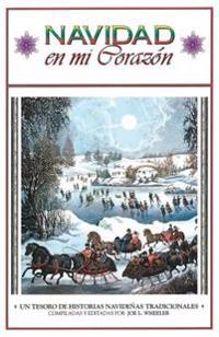 Navidad En Mi Corazon: Un Tesoro de Historias Navidenas Tradicionales